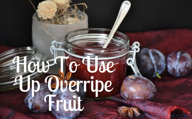 How To Use Up Overripe Fruit