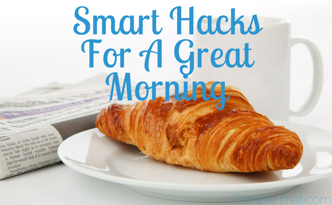 Smart Hacks For A Great Morning