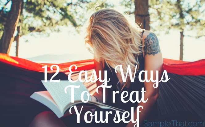 12 Easy Ways To Treat Yourself