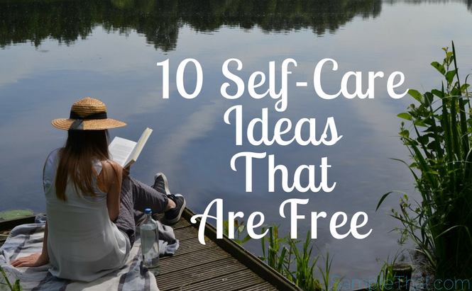 10 Self-Care Ideas That Are Free!