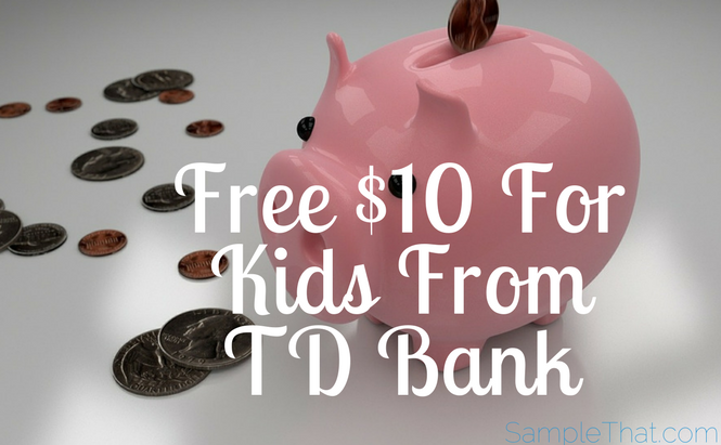 Free $10 For Kids At TD Bank